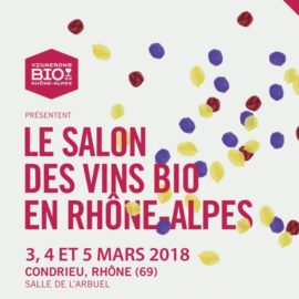 Salon des Vins Bio de Rhône Alpes Auvergne 2018
